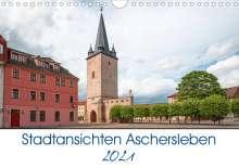 Steffen Gierok: Stadtansichten Aschersleben (Wandkalender 2021 DIN A4 quer), Kalender