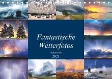 Steffen Gierok: Fantastische Wetterfotos (Tischkalender 2021 DIN A5 quer), Kalender