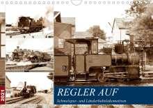 Wolfgang Gerstner: REGLER AUF - Schmalspur- und Länderbahnlokomotiven (Wandkalender 2021 DIN A4 quer), Kalender