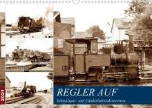 Wolfgang Gerstner: REGLER AUF - Schmalspur- und Länderbahnlokomotiven (Wandkalender 2021 DIN A3 quer), Kalender