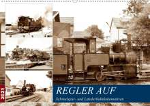 Wolfgang Gerstner: REGLER AUF - Schmalspur- und Länderbahnlokomotiven (Wandkalender 2021 DIN A2 quer), Kalender
