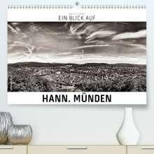 Markus W. Lambrecht: Ein Blick auf Hann. Münden (Premium, hochwertiger DIN A2 Wandkalender 2021, Kunstdruck in Hochglanz), Kalender