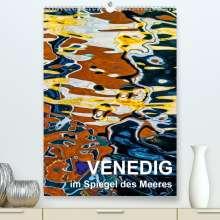 Reinhard Sock - Christine Sabetzer: Venedig im Spiegel des Meeres (Premium, hochwertiger DIN A2 Wandkalender 2021, Kunstdruck in Hochglanz), Kalender
