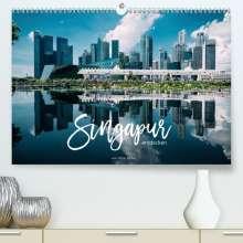 Stefan Becker: Singapur entdecken (Premium, hochwertiger DIN A2 Wandkalender 2021, Kunstdruck in Hochglanz), Kalender