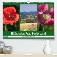 Brigitte Dürr: Blühendes Frau Holle Land am Hohen Meißner (Premium, hochwertiger DIN A2 Wandkalender 2021, Kunstdruck in Hochglanz), Kalender