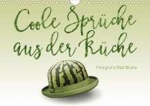 Olaf Bruhn: Coole Sprüche aus der Küche (Wandkalender 2021 DIN A4 quer), Kalender