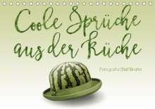 Olaf Bruhn: Coole Sprüche aus der Küche (Tischkalender 2021 DIN A5 quer), Kalender