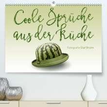 Olaf Bruhn: Coole Sprüche aus der Küche (Premium, hochwertiger DIN A2 Wandkalender 2021, Kunstdruck in Hochglanz), Kalender