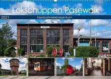 Steffen Gierok: Lokschuppen Pasewalk (Wandkalender 2021 DIN A2 quer), Kalender
