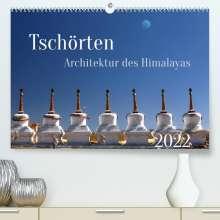 Manfred Bergermann: Tschörten, Architektur des Himalaya (Premium, hochwertiger DIN A2 Wandkalender 2022, Kunstdruck in Hochglanz), Kalender