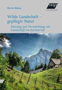 Marlies Madzar: Wilde Landschaft - gepflegte Natur, Buch