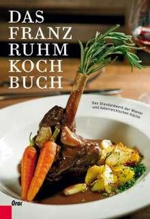 Franz Ruhm: Das Franz Ruhm Kochbuch, Buch