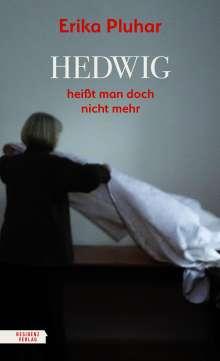 Erika Pluhar: Hedwig heißt man doch nicht mehr, Buch