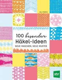Val Pierce: 100 besondere Häkel-Ideen, Buch