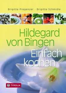 Brigitte Pregenzer: Hildegard von Bingen. Einfach Kochen, Buch