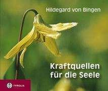 Hildegard von Bingen: Kraftquellen für die Seele, Buch