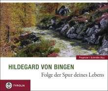 Hildegard von Bingen: Hildegard von Bingen. Folge der Spur deines Lebens, Buch