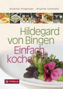 Brigitte Pregenzer: Hildegard von Bingen - Einfach kochen 2, Buch