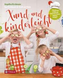 Angelika Kirchmaier: Xund und kinderleicht, Buch