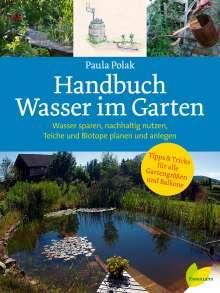 Paula Polak: Handbuch Wasser im Garten, Buch