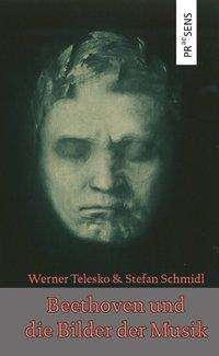 Werner Telesko: Beethoven und die Bilder der Musik, Buch