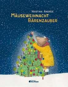 Kristina Andres: Mäuseweihnacht - Bärenzauber, Buch