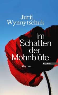 Jurij Wynnytschuk: Im Schatten der Mohnblüte, Buch