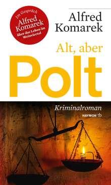 Alfred Komarek: Alt, aber Polt, Buch
