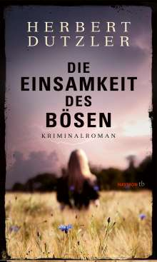 Herbert Dutzler: Die Einsamkeit des Bösen, Buch