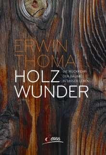 Erwin Thoma: Holzwunder, Buch