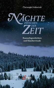 Christoph Frühwirth: Nächte zwischen der Zeit, Buch
