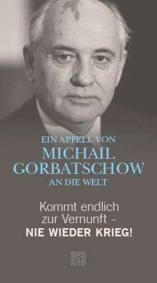 Michail Gorbatschow: Kommt endlich zur Vernunft - Nie wieder Krieg!, Buch