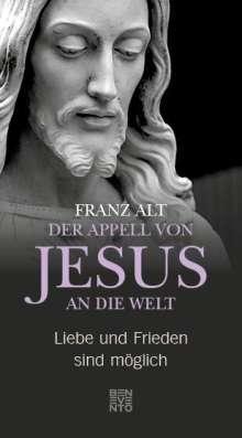 Franz Alt: Der Appell von Jesus an die Welt, Buch
