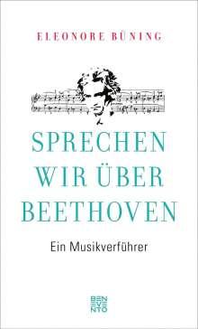 Eleonore Büning: Sprechen wir über Beethoven, Buch