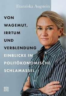 Franziska Augstein: Von Wagemut, Irrtum und Verblendung, Buch