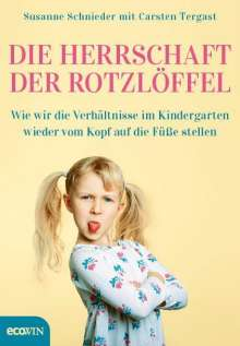 Susanne Schnieder: Die Herrschaft der Rotzlöffel, Buch