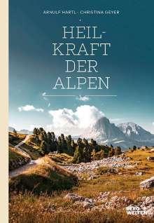 Arnulf Hartl: Heilkraft der Alpen, Buch
