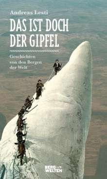 Andreas Lesti: Das ist doch der Gipfel, Buch