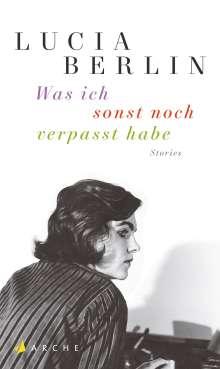 Lucia Berlin: Was ich sonst noch verpasst habe, Buch
