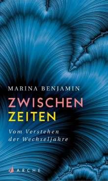 Marina Benjamin: Zwischenzeiten. Vom Verstehen der Wechseljahre, Buch