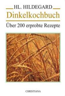 Hildegard von Bingen: Dinkelkochbuch, Buch