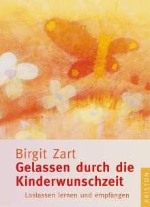 Birgit Zart: Gelassen durch die Kinderwunschzeit, Buch