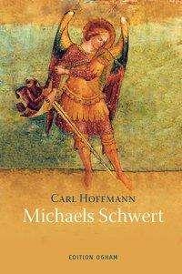 Carl Hoffmann: Michaels Schwert und andere Geschichten, Buch