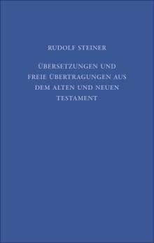 Rudolf Steiner: Übersetzungen und freie Übertragungen aus dem Alten und Neuen Testament, Buch