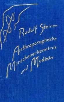 Rudolf Steiner: Anthroposophische Menschenerkenntnis und Medizin, Buch