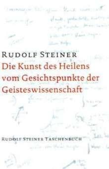 Rudolf Steiner: Die Kunst des Heilens vom Gesichtspunkte der Geisteswissenschaft, Buch