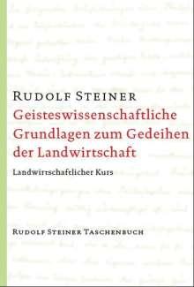 Rudolf Steiner: Geisteswissenschaftliche Grundlagen zum Gedeihen der Landwirtschaft, Buch