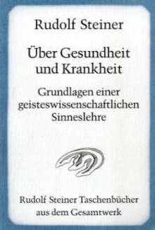 Rudolf Steiner: Über Gesundheit und Krankheit, Buch