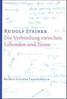 Rudolf Steiner: Die Verbindung zwischen Lebenden und Toten, Buch