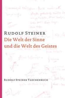 Steiner Rudolf: Die Welt der Sinne und die Welt des Geistes, Buch